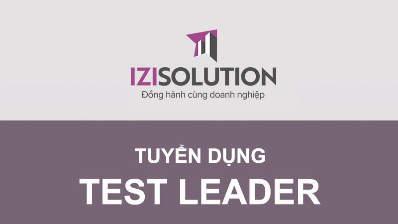 Công ty TNHH IZISolution tuyển dụng Test Leader